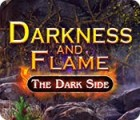 Darkness and Flame: The Dark Side gra