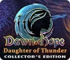Dawn of Hope: Daughter of Thunder Collector's Edition gra