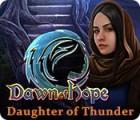 Dawn of Hope: Daughter of Thunder gra