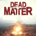 Dead Matter gra