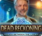 Dead Reckoning: Death Between the Lines gra