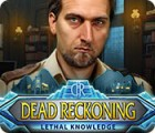 Dead Reckoning: Lethal Knowledge gra