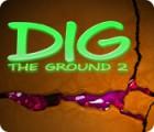 Dig The Ground 2 gra