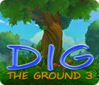 Dig The Ground 3 gra