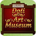 Doli Art Museum gra