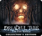Dreadful Tales: The Fire Within Collector's Edition gra