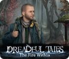 Dreadful Tales: The Fire Within gra