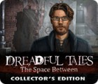 Dreadful Tales: The Space Between Collector's Edition gra