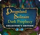 Dreamland Solitaire: Dark Prophecy Collector's Edition gra