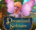 Dreamland Solitaire gra