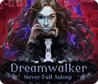 Dreamwalker: Never Fall Asleep gra