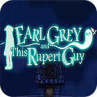 Earl Grey And This Rupert Guy gra