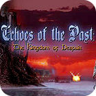 Echoes of the Past: The Kingdom of Despair Collector's Edition gra