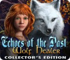 Echoes of the Past: Wolf Healer Collector's Edition gra
