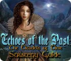 Echoes of the Past: The Citadels of Time Strategy Guide gra