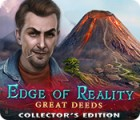 Edge of Reality: Great Deeds Collector's Edition gra