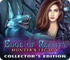 Edge of Reality: Hunter's Legacy Collector's Edition gra