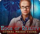 Edge of Reality: Lethal Predictions gra