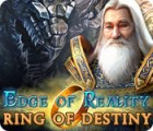 Edge of Reality: Ring of Destiny gra