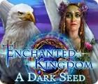 Enchanted Kingdom: A Dark Seed gra