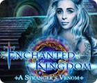 Enchanted Kingdom: A Stranger's Venom gra