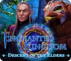 Enchanted Kingdom: Descent of the Elders gra