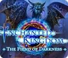 Enchanted Kingdom: The Fiend of Darkness gra