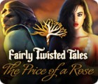 Fairly Twisted Tales: The Price Of A Rose gra