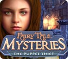 Fairy Tale Mysteries: The Puppet Thief gra