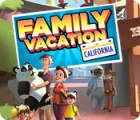 Family Vacation: California gra