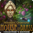 Fantastic Creations: House of Brass Collector's Edition gra