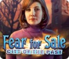 Fear for Sale: City of the Past gra