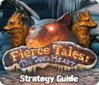 Fierce Tales: The Dog's Heart Strategy Guide gra