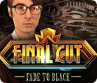 Final Cut: Fade to Black gra