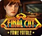 Final Cut: Fame Fatale gra