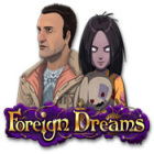Foreign Dreams gra