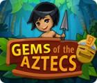 Gems Of The Aztecs gra