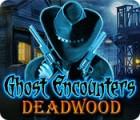 Ghost Encounters: Deadwood gra