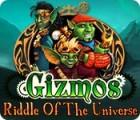 Gizmos: Riddle Of The Universe gra