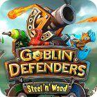 Goblin Defenders: Steel 'n' Wood gra