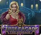 Grim Facade: The Message gra