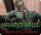 Haunted Halls: Fears from Childhood gra