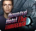 Haunted Hotel: The Thirteenth gra