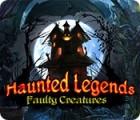 Haunted Legends: Faulty Creatures gra