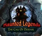 Haunted Legends: The Call of Despair gra