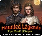 Haunted Legends: The Dark Wishes Collector's Edition gra
