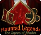 Haunted Legends: The Queen of Spades gra