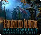 Haunted Manor: Halloween's Uninvited Guest gra