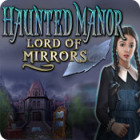 Haunted Manor: Lord of Mirrors gra