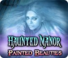 Haunted Manor: Painted Beauties Collector's Edition gra